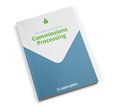 The Insurance Agency's Guide to Commissions Processing