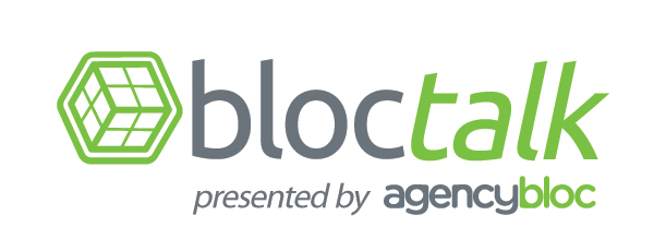 BlocTalk presented by AgencyBloc
