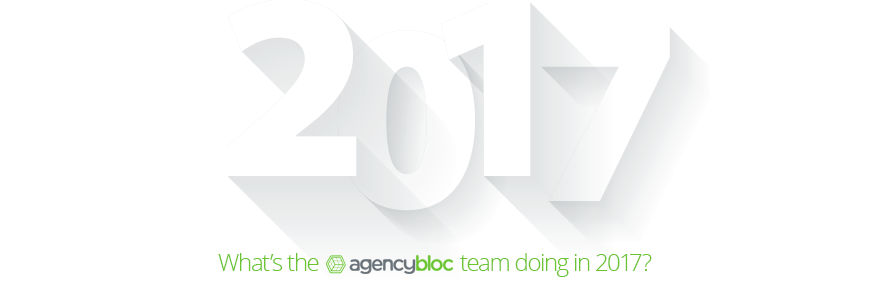 The AgencyBloc Team's Goals and Plans for 2017