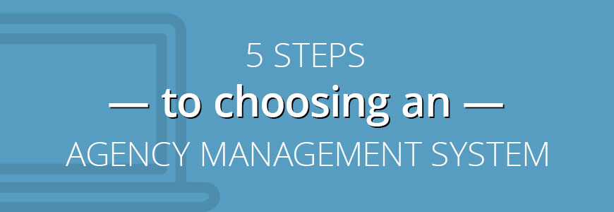 Choosing an Agency Management System