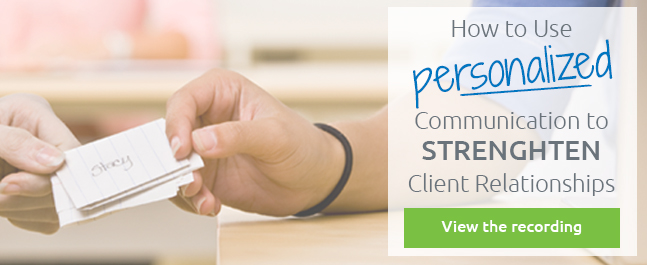 Use Personalized Communication to Strengthen Client Relationships