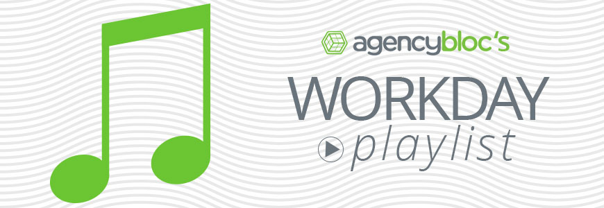 AgencyBloc's Workday Spotify Playlist