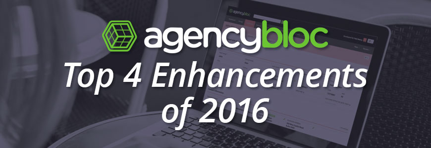 AgencyBloc's Top 4 Product Enhancements of 2016