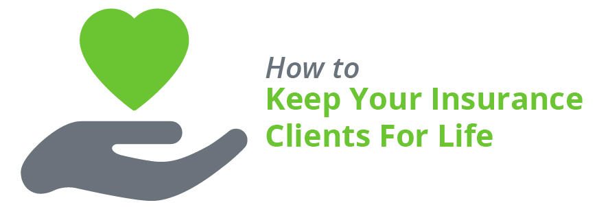 How to Keep Your Insurance Clients Loyal for Life