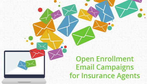 Open Enrollment Email Campaigns for Insurance Agents