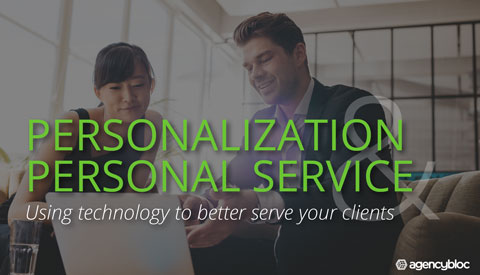 [eBook] Personalization & Personal Service: Using technology to better serve your clients
