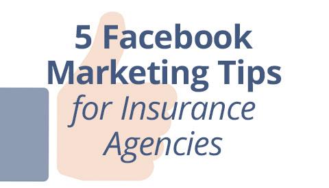 5 Facebook Marketing Tips for Insurance Agencies