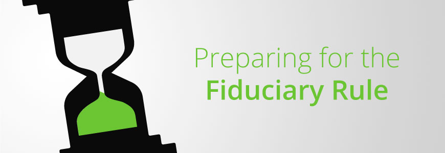 Preparing for the Department of Labor's (DOL) Fiduciary Rule