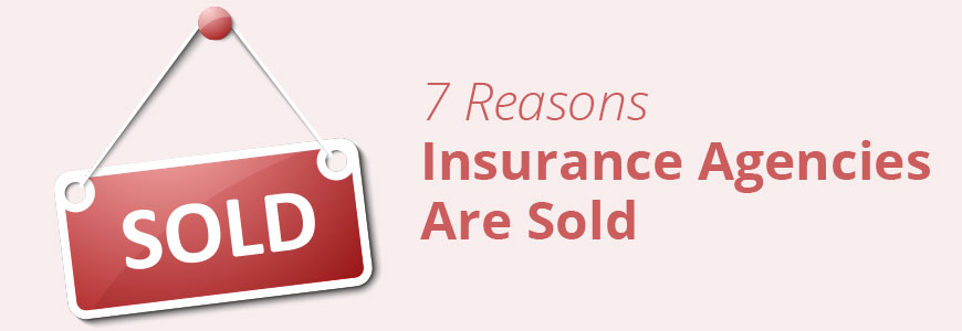 7 Reasons Insurance Agencies Are Sold