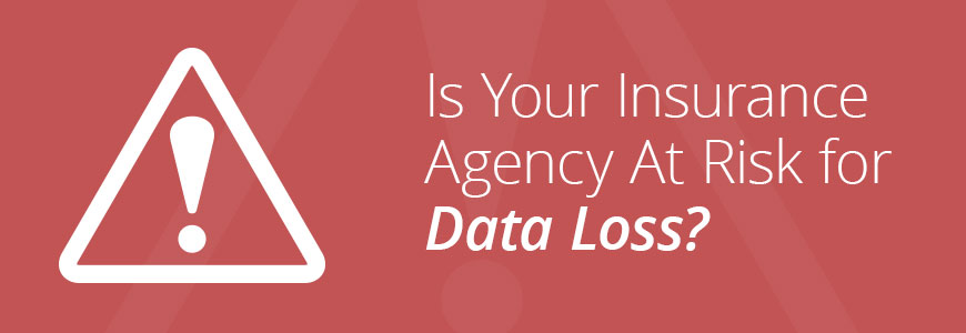 Is Your Insurance Agency At Risk for Data Loss?