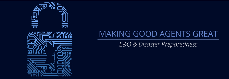 Making Good Agents Great: E&O & Disaster Preparedness