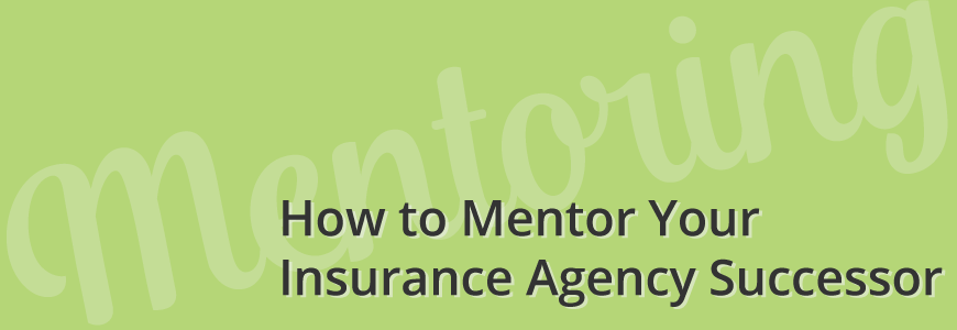 How to Mentor Your Insurance Agency Successor