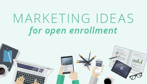 7 Open Enrollment Marketing Ideas for Your Insurance Agency