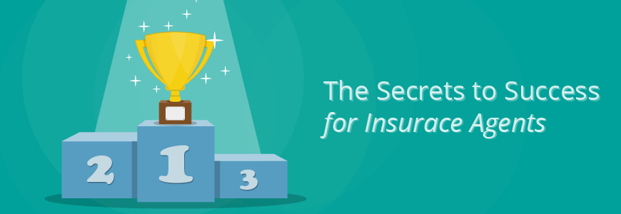 The Secrets to Success for Insurance Agents