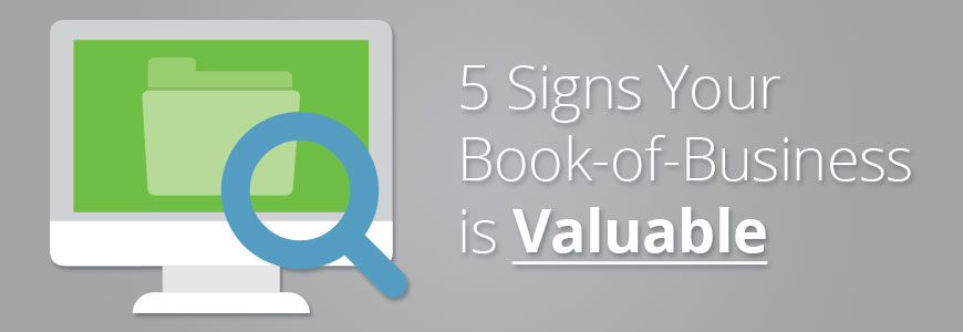 5 Signs Your Book-of-Business is Valuable