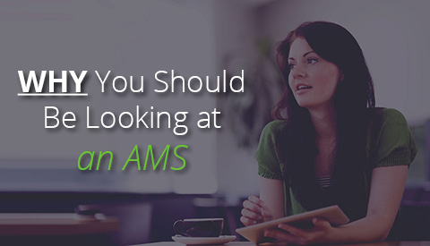 Why You Should Be Looking at an AMS