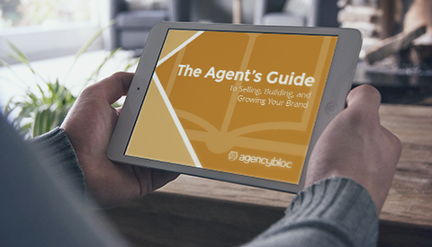 Agent's Guide to Selling, Building & Growing Your Brand