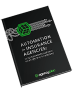 Automation for Life & Health Insurance Agencies: Using automated workflow to create efficiency & con
