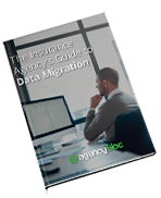 The Insurance Agency's Guide to Data Migration