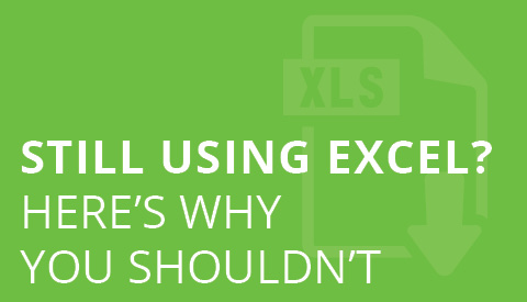 [Infographic] Still Using Excel? Here's Why You Shouldn't