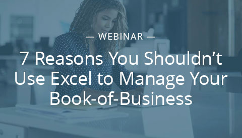 [Webinar] 7 Reasons You Shouldn't Use Excel to Manage Your Book of Business