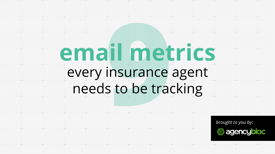 [Free eBook] 9 Email Metrics Every Insurance Agent Should Be Tracking