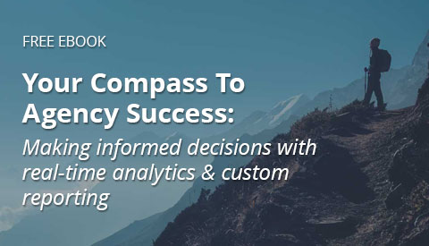 [eBook] Your Compass To Agency Success: Making informed decisions with real-time analytics & custom reporting