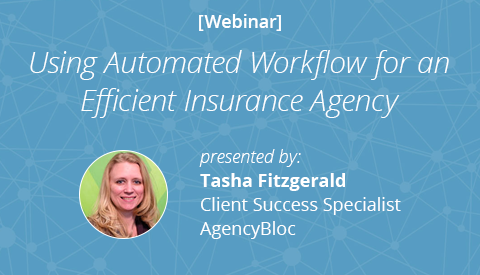 [Webinar] Using Automated Workflow for an Efficient Insurance Agency