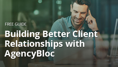 [Guide] Building Better Client Relationships with AgencyBloc