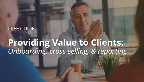 [Guide] Providing Value to Clients: Onboarding, cross-selling, & reporting