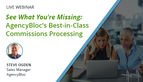 [Live Webinar] See What You're Missing: AgencyBloc's Best-in-Class Commissions Processing