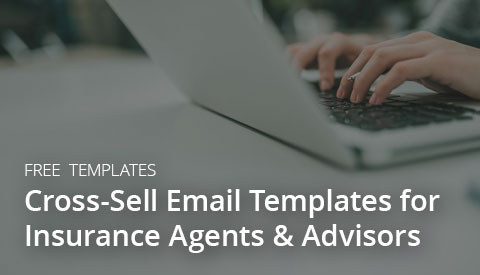 [Free Templates] Cross-Sell Email Templates for Agents & Advisors
