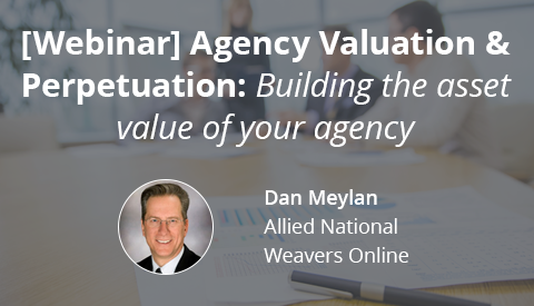 [Webinar] Agency Valuation & Perpetuation: Building the asset value of your agency