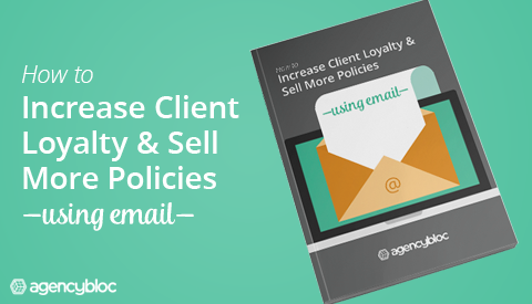 [eBook] How to Increase Client Loyalty & Sell More Policies Using Email