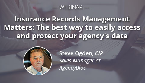[Webinar] Insurance Records Management Matters: The best way to easily access and protect your agency's data