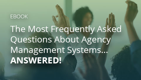 [eBook] The Most Frequently Asked Questions About Agency Management Systems...Answered!