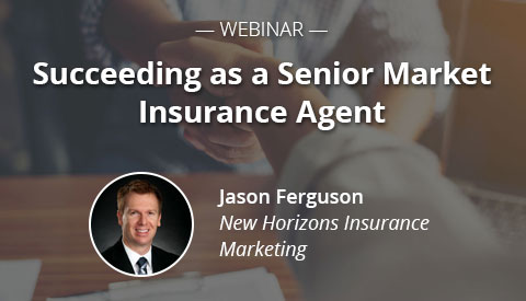 [Webinar] Succeeding as a Senior Market Insurance Agent