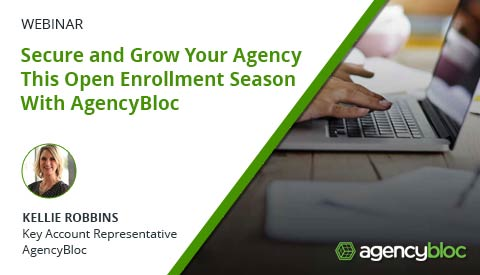 [Webinar] Secure and Grow Your Agency This Open Enrollment Season With AgencyBloc