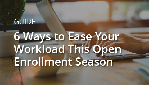 [Brief Guide] 6 Ways to Ease Your Workload This Open Enrollment Season