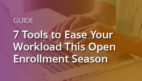 [Brief Guide] 7 Tools to Ease Your Workload This Open Enrollment Season