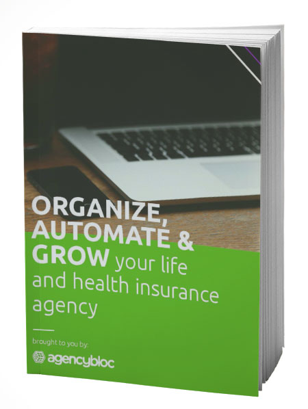 Organize, automate & grow your life and health insurance agency