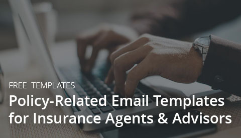 [Free Templates] Policy-Related Email Templates for Agents & Advisors