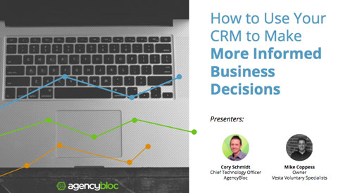 [Webinar] How to Use Your CRM to Make More Informed Business Decisions