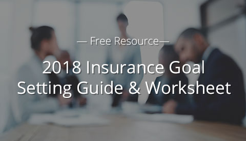 [Free Resource] 2018 Insurance Agency Goal Setting Guide & Worksheet