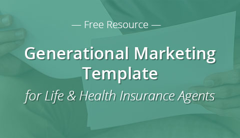 [Free Resource] Generational Marketing Template for Life & Health Insurance Agents