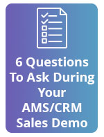 [Checklist] 6 Questions To Ask During Your AMS/CRM Sales Demo