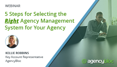 [Webinar] 5 Steps for Selecting the Right Agency Management System for Your Agency