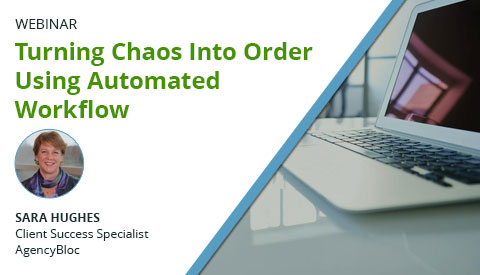 [Webinar] Turning Chaos Into Order Using Automated Workflow