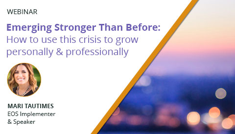 [Webinar] Emerging Stronger Than Before: How to use this crisis to grow personally & professionally