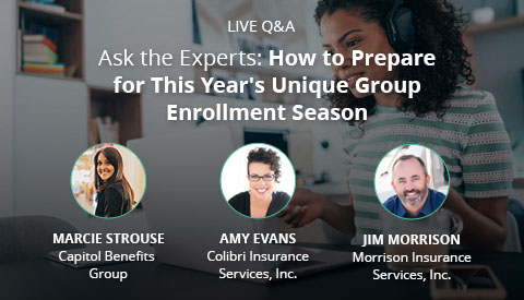 [On-Demand Webinar] Ask the Experts: How to Prepare for This Year's Unique Group Enrollment Season